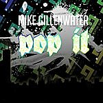 Mike Gillenwater Pop It