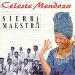 Celeste Mendoza Celeste Mendoza Con Sierra Maestra