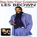 Les Brown Step Into Your Greatness: The Les Brown Smoothe Mixx