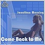 Jonathan Morning Come Back To Me (Dub Mix)