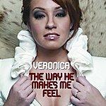 Veronica The Way He Makes Me Feel (7-Track Remix Maxi-Single)