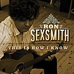Ron Sexsmith This Is How I Know (Single)