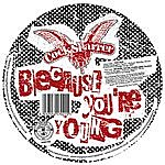 Cock Sparrer Because You're Young (2007 Version) (Single)