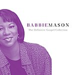 Babbie Mason The Definitive Gospel Collection (Remastered)