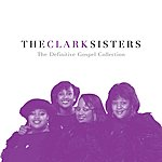 The Clark Sisters The Definitive Gospel Collection (Remastered)