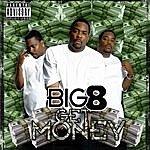 Big 8 Get Money (Parental Advisory)