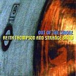 Keith Thompson & Strange Brew Out Of The Smoke