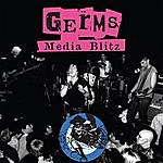 The Germs Media Blitz (Bonus Tracks)