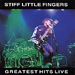 Stiff Little Fingers Greatest Hits Live