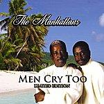 The Manhattans Men Cry Too