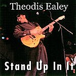 Theodis Ealey Stand Up In It (Parental Advisory)