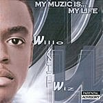 Willo Tha Wiz My Muzic Is...My Life (Parental Advisory)