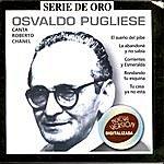 Osvaldo Pugliese Serie De Oro, Vol.2: Osvaldo Pugliese