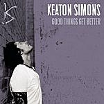 Keaton Simons Good Things Get Better (Single)