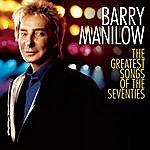 Barry Manilow The Greatest Songs Of The Seventies