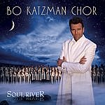 Bo Katzman Chor Soul River