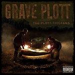Grave Plott The Plott Thickens (Parental Advisory)