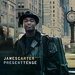 James Carter Present Tense