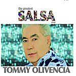 Tommy Olivencia The Greatest Salsa Ever: Tommy Olivencia