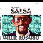 Willie Rosario The Greatest Salsa Ever: Willie Rosario