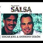 Edgar Joel The Greatest Salsa Ever: Edgar Joel & Anthony Colon