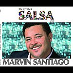 Marvin Santiago The Greatest Salsa Ever: Marvin Santiago