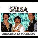 Orquesta La Solucion The Greatest Salsa Ever: Orquesta La Solucion