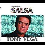 Tony Vega The Greatest Salsa Ever: Tony Vega