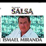 Ismael Miranda The Greatest Salsa Ever: Ismael Miranda