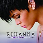 Rihanna Take A Bow (5-Track Remix Maxi-Single)