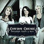 Cowboy Crush Tougher Than A Man (Single)