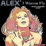 Alex I Wanna Fly (KK Riise/Dangerfield Version) (Single)