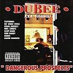Dubee Dangerous Prospects (Parental Advisory)