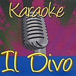 Il Divo Karaoke: Il Divo