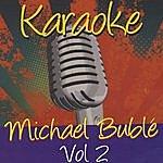 Michael Bublé Karaoke: Michael Bublé, Vol.2