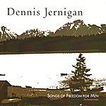 Dennis Jernigan Songs Of Freedom For Men