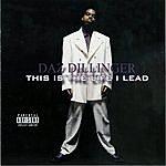 Daz Dillinger This Is The Life I Lead (Parental Advisory)
