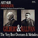 Arthur Fiedler Gilbert & Sullivan: The Very Best Overtures & Melodies