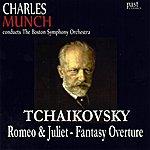 Charles Munch Tchaikovsky: Romeo & Juliet - Fantasy Overture
