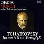 Charles Munch Tchaikovsky: Francesca Da Rimini - Fantasy, Op.32