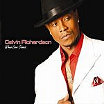Calvin Richardson When Love Comes