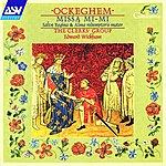 The Clerks' Group Ockeghem: Missa Mi-Mi/Salve Regina/Alma Redemptoris Mater
