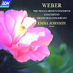 Emma Johnson Weber: The Two Clarinet Concertos/Concertino/Grand Duo Concertant