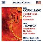 Philippe Quint John Corigliano: The Red Violin Caprices, Violin Sonata /Virgil Thomson: Three Portraits, Five Ladies, Eight Portraits