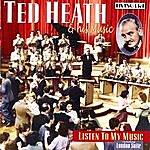 Ted Heath Listen To My Music: 27 Original Mono Recordings 1944-1950