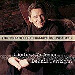 Dennis Jernigan The Worshipper's Collection, Volume 1