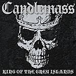 Candlemass King Of The Grey Islands