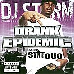 DJ Storm DJ Storm Presents: Drank Epidemic - Hosted By Stat Quo (Parental Advisory)