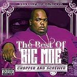 Big Moe The Best Of Big Moe: Chopped And Screwed (Parental Advisory)