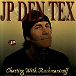 JP Den Tex Chatting With Rachmanioff (3-Track Remix Maxi-Single)
